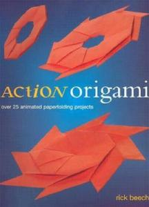 Action Origami: Over 25 Animated Paperfolding Projects