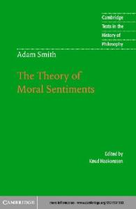 Adam Smith: The Theory of Moral Sentiments (Cambridge Texts in the History of Philosophy)