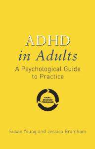 ADHD in Adults: A Psychological Guide to Practice