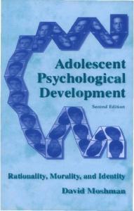 Adolescent Psychological Development: Rationality, Morality, and Identity