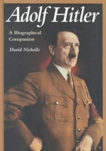 Adolf Hitler: A Biographical Companion (Biographical Companions)
