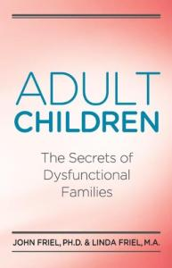 Adult children: the secrets of dysfunctional families
