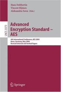 Advanced Encryption Standard - AES: 4th International Conference, AES 2004, Bonn, Germany, May 10-12, 2004, Revised Selected and Invited Papers