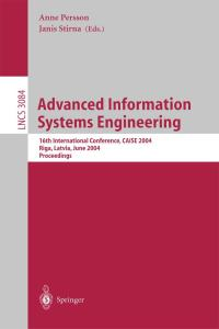 Advanced Information Systems Engineering, 16 conf., CAiSE 2004