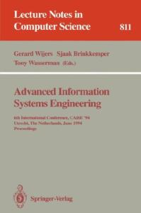 Advanced Information Systems Engineering: 6th International Conference, CAiSE '94, Utrecht, The Netherlands, June 6 - 10, 1994. Proceedings