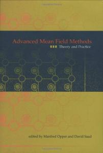 Advanced Mean Field Methods: Theory and Practice (Neural Information Processing)