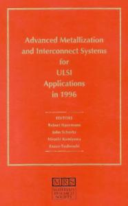Advanced Metallization & Interconnect Systems for Ulsi Applications in 1996: Materials Research Society Conference Proceedings