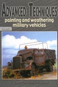 Advanced Techniques Painting and Weathering Military Vehicles
