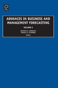 Advances in Business and Management Forecasting (Advances in Business & Management Forecasting, Volume 6)
