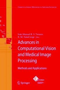 Advances in Computational Vision and Medical Image Processing: Methods and Applications (Computational Methods in Applied Sciences)