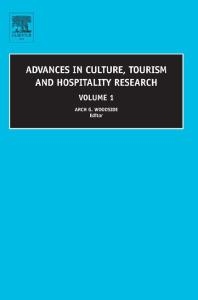 Advances in Culture, Tourism and Hospitality Research, Volume 1 (Advances in Culture) (Advances in Culture, Tourism and Hospitality Research) (Advances in Culture, Tourism and Hospitality Research)