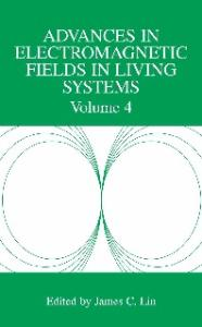 Advances in Electromagnetic Fields in Living Systems: Volume 4 (Advances in Electromagnetic Fields in Living Systems)
