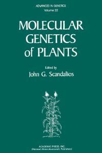 Advances in Genetics Volume 22 Molecular Genetics of Plants