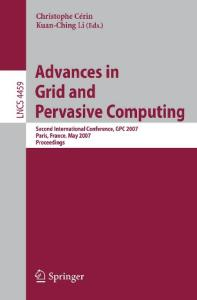 Advances in Grid and Pervasive Computing: Second