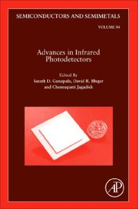 Advances in Infrared Photodetectors, Volume 84 (Semiconductors and Semimetals)