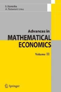 Advances in Mathematical Economics   Volume 11 (Advances in Mathematical Economics)