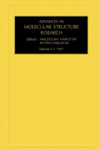 Advances in Molecular Structure Research, Volume 3, First Edition (Advances in Molecular Structure Research)