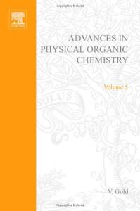 Advances in Physical Organic Chemistry, Volume 05