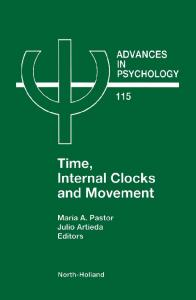 Advances in Psychology Volume 115 Time, Internal Clocks and Movement