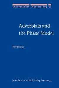 Adverbials and the Phase Model (Linguistik Aktuell Linguistics Today, 177)