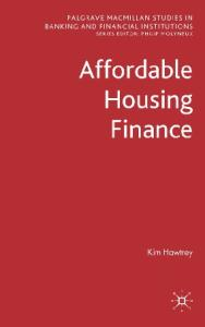 Affordable Housing Finance (Palgrave Macmillan Studies in Banking and Financial Institutions)