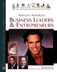 African-American Business Leaders and Entrepreneurs (A to Z of African Americans)