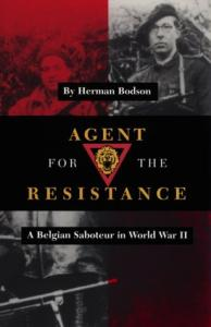 Agent for the Resistance: A Belgian Saboteur in World War II (Texas a & M University Military History Series)