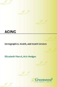 Aging: Demographics, Health, and Health Services