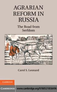 Agrarian Reform in Russia: The Road from Serfdom
