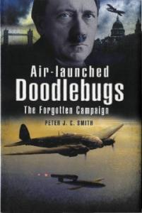 AIR-LAUNCHED DOODLEBUGS: Hitler's V 1 Missiles and 111 Kampfgeschwader 3 and 53