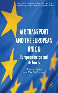 Air Transport and the European Union: Europeanization and its Limits (Palgrave Studies in European Union Politics)