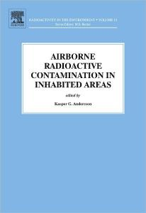 Airborne Radioactive Contamination in Inhabited Areas, Volume 15 (Radioactivity in the Environment)
