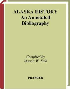 Alaska History. An Annotated Bibliography