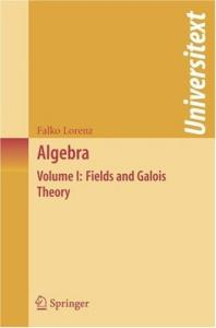 Algebra: Fields and Galois Theory