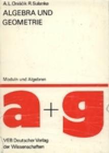 Algebra und Geometrie 2. Moduln und Algebren