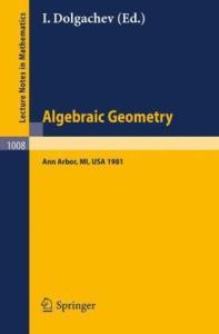 Algebraic Geometry. Proc. conf. Ann Arbor, 1981