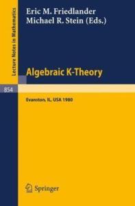 Algebraic K-Theory. Proc. conf. Evanston, 1980