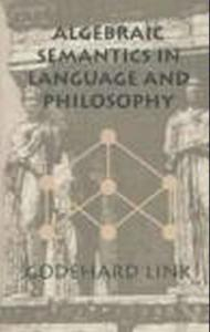 Algebraic Semantics in Language and Philosophy