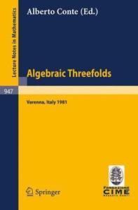 Algebraic Threefolds. Proc. conf. Varenna, 1981