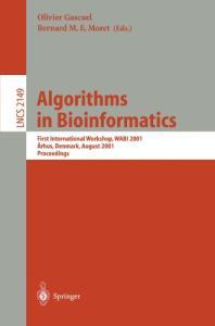 Algorithms in Bioinformatics: First International Workshop, WABI 2001, Aarhus, Denmark, August 28-31, 2001, Proceedings