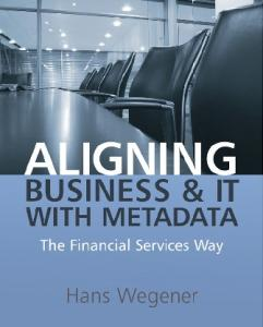 Aligning Business and IT with Metadata: The Financial Services Way