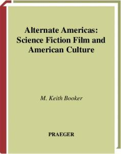 Alternate Americas: Science Fiction Film and American Culture