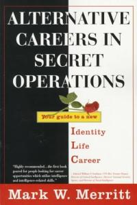 Alternative careers in secret operations: your guide to a new identity, new life, new career
