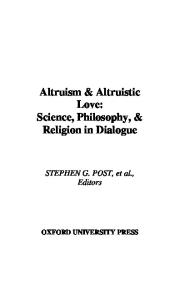Altruism & Altruistic Love: Science, Philosophy & Religion in Dialogue