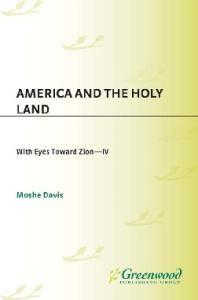 America and the Holy Land (With Eyes Toward Zion)