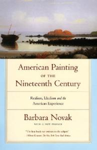American Painting of the Nineteenth Century: Realism, Idealism, and the American Experience With a New Preface