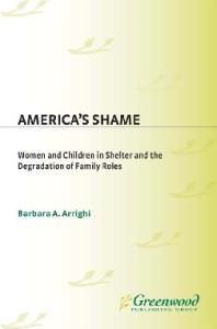 America's Shame: Women and Children in Shelter and the Degradation of Family Roles