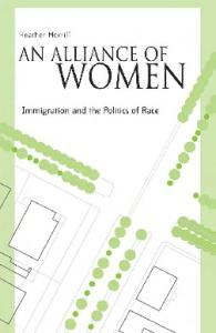 An Alliance Of Women: Immigration And The Politics Of Race (Immigration and the Politics of Race)