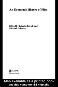 An Economic History of Film (Routledge Explorations in Economic History)