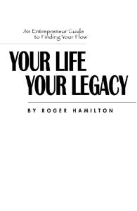 An Entrepreneur Guide to Finding Your Flow; Your Life Your Legacy